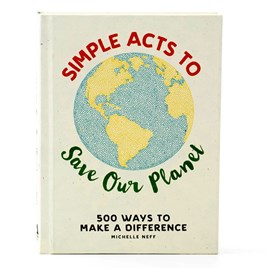 Simple Acts to Save the Planet Book